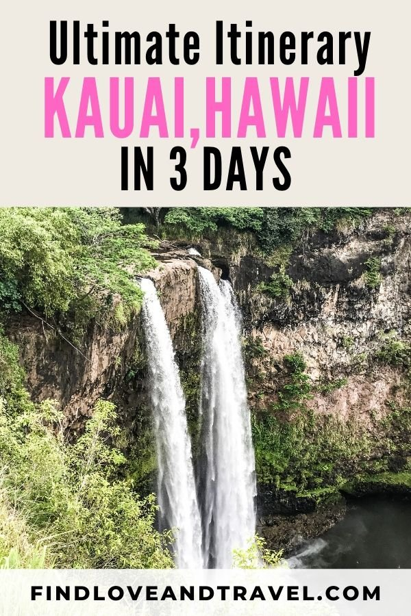 The perfect guide for spending 3 days in Kauai, Hawaii! Includes all the must see places and more!